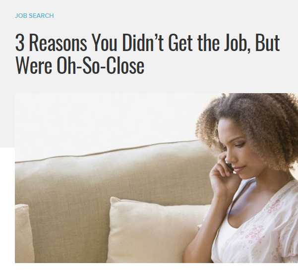 Screenshot of a headline from The Muse: 3 Reasons You Didn't Get the Job, But Were Oh-So-Close